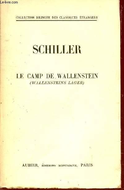 LE CAMP DE WALLENSTEIN / COLLECTION BILINGUE DES CLASSIQUES ETRANGERS.
