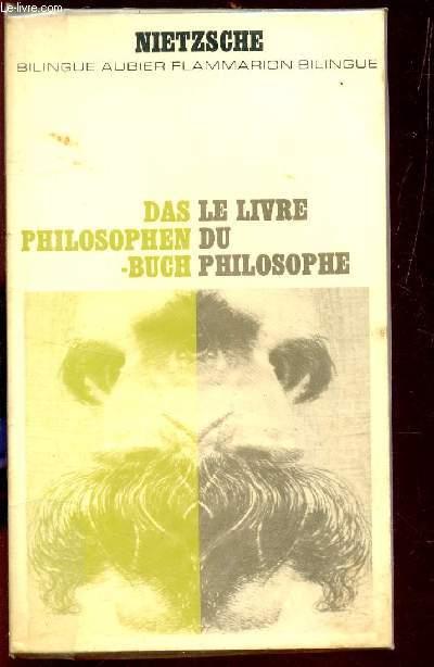 LE LIVRE DU PHILOSOPHE - DAS PHILOSOPHEN BUCH / BUILINGUE AUBIER - FLAMMARION BILINGUE.