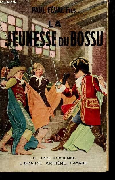 LA JEUNESSE DU BOSSU / COLLECTION LE LIVRE POPULAIRE.