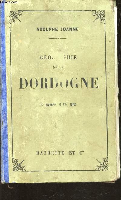GEOGRAPHIE DE DORDOGNE  - 15 GRAVURES ET UNE CARTE.
