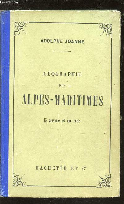 GEOGRAPHIE DE ALPES MARITIMES  - 15 GRAVURES ET UNE CARTE.