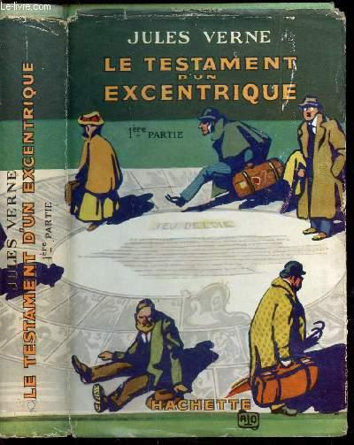 LE TESTAMENT D'UN EXCENTRIQUE - 1ere PARTIE.