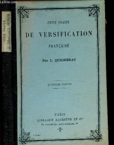 PETIT TRAITE DE VERSIFICATION FRANCAISE / 15e EDITION.