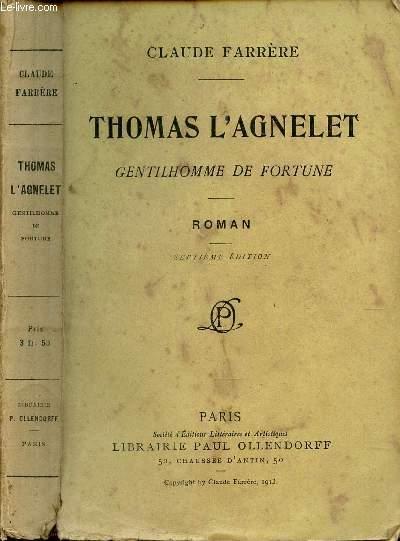 THOMAS L'AGNELET - GENTILHOMME DE FORTUNE / 8e EDITION.