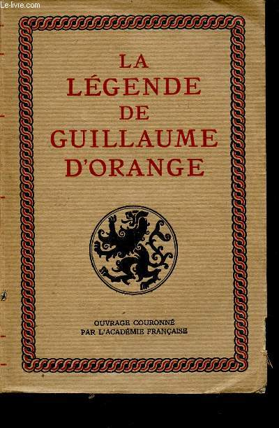 LA LEGENDE DE GUILLAUME D'ORANGE.