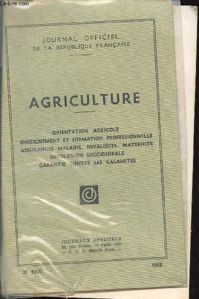 AGRICULTURE : ORIENTATION AGRICOLE - ENSEIGNEMENT ET FORMATION PROFESSIONNELLE - ASSURANCE MALADIE, INVALIDITE, MATERNITE - DEVOLUTION SUCCESSORALE - GARANTIE CONTRE LES CALAMITES / N°1166.