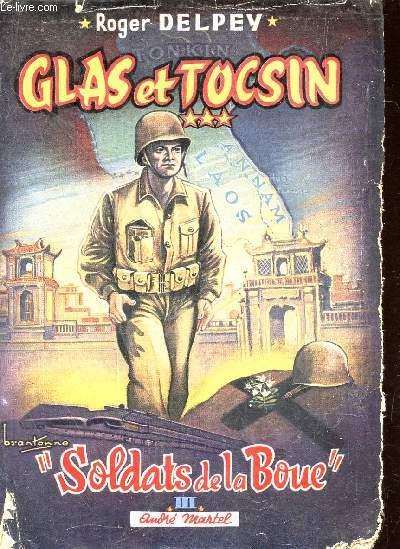 GLAS ET TOCSIN / TOME III : SODATS DE LA BOUE.