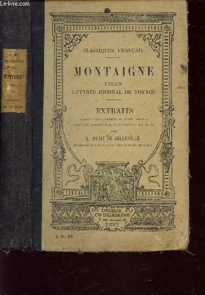 MONTAIGNE - ESSAIS - LETTRES JOURNAL DE VOYAGE - EXTRAITS / COLLECTION