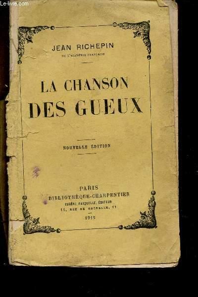LA CHANSON DES GUEUX / NOUVELLE EDITION.
