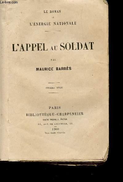 L'APPEL AU SOLDAT / LE ROMAN DE L'ENERGIE NATIONALE.