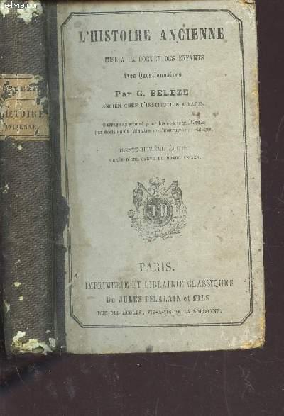 L'HISTOIRE ANCIENNE - MISE A LA PORTEE DES ENFANTS AVEC QUESTIONNAIRES / 38e  EDITION.