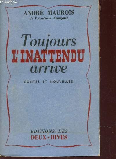 TOUJOURS L'INATENDU ARRIVE - CONTES ET NOUVELLES.