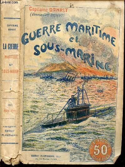 GUERRE MARITIME ET SOUS MARINE - TOME I.