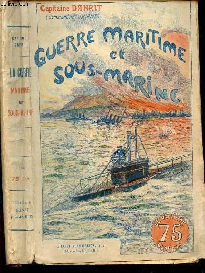 GUERRE MARITIME ET SOUS MARINE - TOME V.