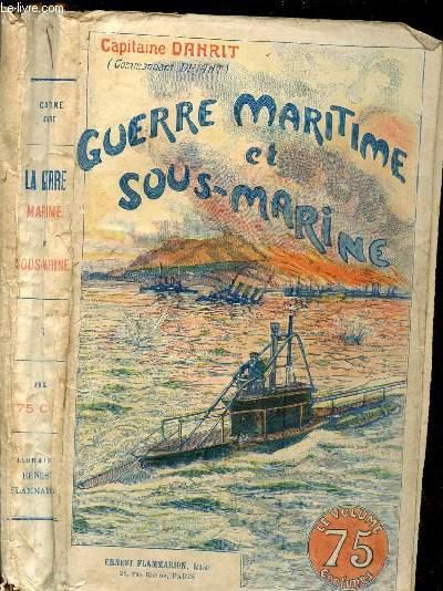 GUERRE MARITIME ET SOUS MARINE - TOME VI.