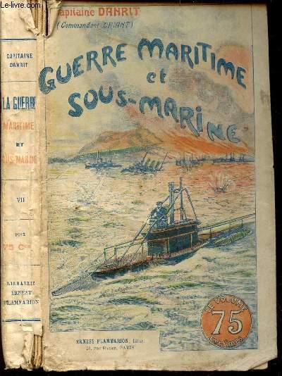 GUERRE MARITIME ET SOUS MARINE - TOME VII.
