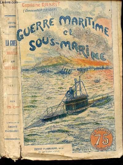 GUERRE MARITIME ET SOUS MARINE - TOME VIII.