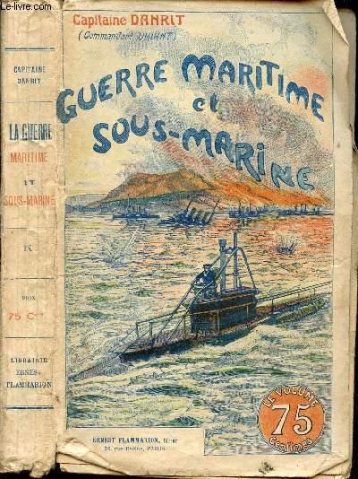 GUERRE MARITIME ET SOUS MARINE - TOME IX.