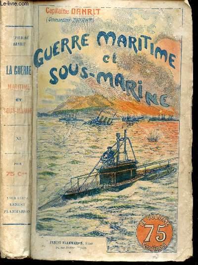 GUERRE MARITIME ET SOUS MARINE - TOME XI.