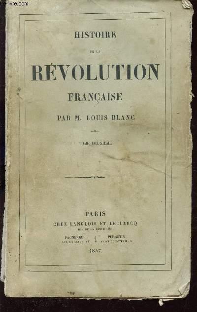 HISTOIRE DE LA REVOLUTION FRANCAISE - TOME DEUXIEME : Tableau de la Cour de France. Premier Ministère de Necker. Les révolutionnaires mystiques...