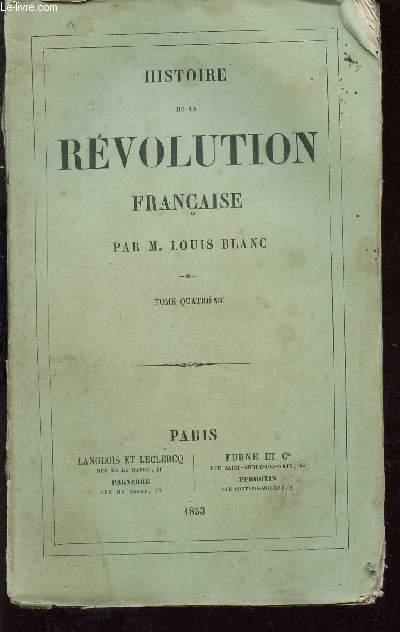 HISTOIRE DE LA REVOLUTION FRANCAISE - TOME QUATRIEME : Aspect de l