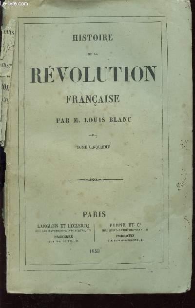 HISTOIRE DE LA REVOLUTION FRANCAISE - TOME CINQUIEME : La Révolution dans l