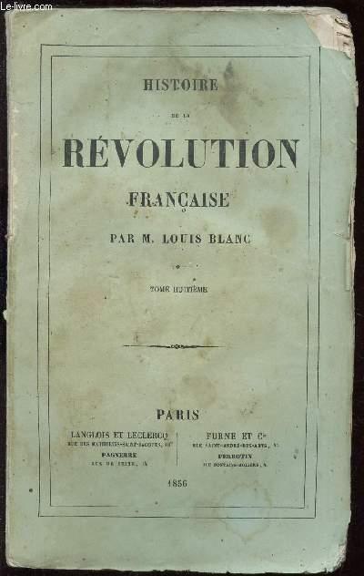 HISTOIRE DE LA REVOLUTION FRANCAISE - TOME HUITIEME : Débat sur l