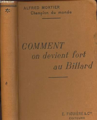 COMMENT ON DEVIENT FORT AU BILLARD.