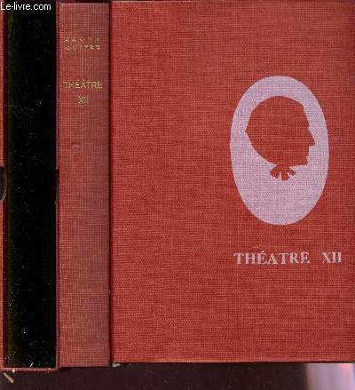 THEATRE - TOME XII / BEAUMARCHAIS - TALLEYRAND - MONSIEUR PRUDHOMME A T IL VECU?  / EDITION ORIGINALE.