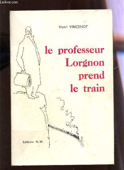 LE PROFESSEUR LORGNON PREND LE TRAIN.