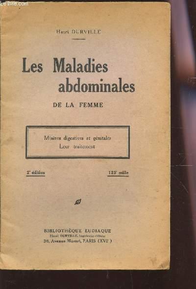 LES MALADIES ABDOMINALES DE LA FEMME - MISERES DIGESTIVES ET GENITALES - LEUR TRAITEMENT.