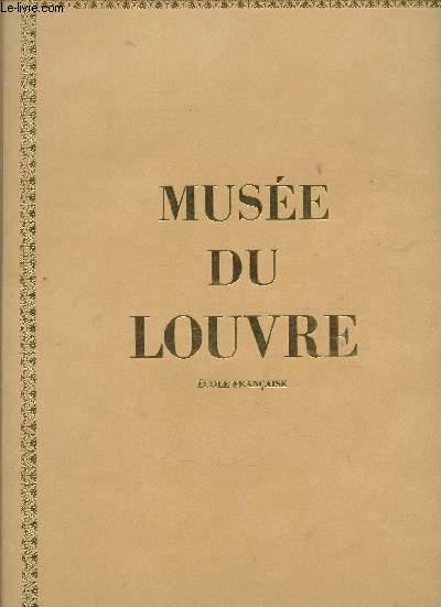 MUSEE DU LOUVRE  : PEINTURES - DESSINS / ECOLES FRANCAISES.