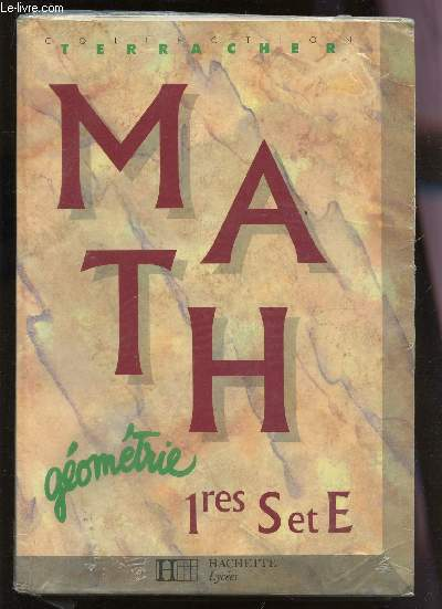 MATH - GEOMETRIE - CLASSES DE 1eres S ET E.