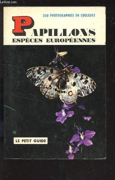 PAPILLONS - ESPECES EUROPENNES / LE PETIT GUIDE.