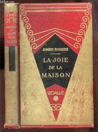 LA JOIE DE LA MAISON.