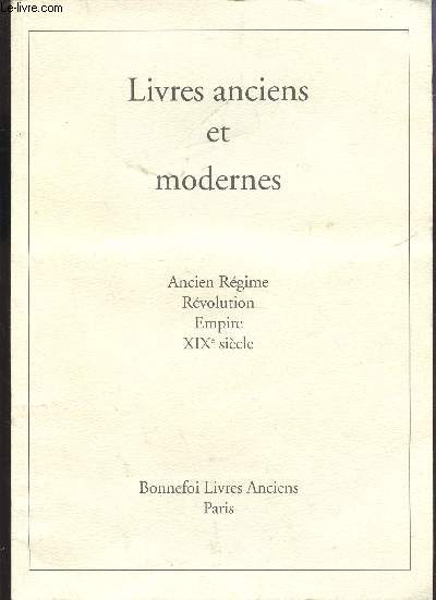 CATALOGUE N°90 - LIVRES ANCIENS ET MODERNES : ANCIEN REGIME - REVOLUTION - EMPIRE - XIXe SIECLE.