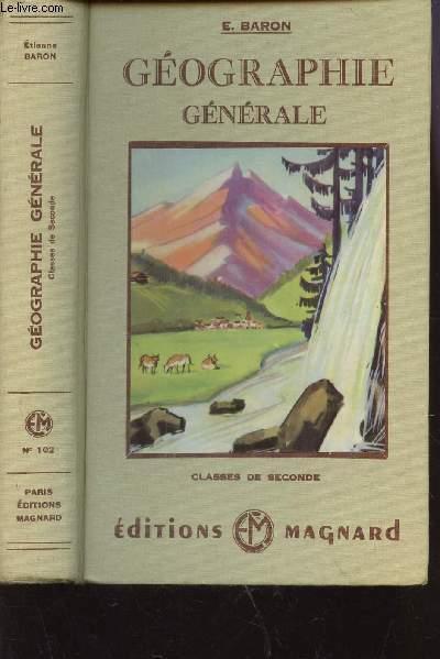 GEOGRAPHIE GENERALE - CLASSE DE SECONDE.