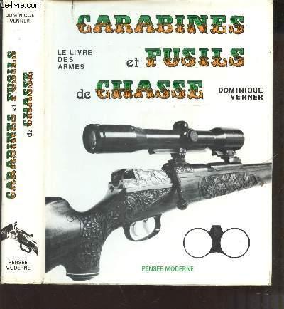 CARABINES ET FUSILS DE CHASSE - LE LIVRE DES ARMES.