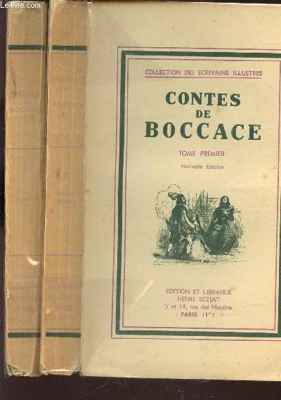 CONTES DE BOCCACE - EN 2 VOLUMES : TOME PREMIER + TOME SECOND / COLLECTION DES ECRIVAINS ILLUSTRES.