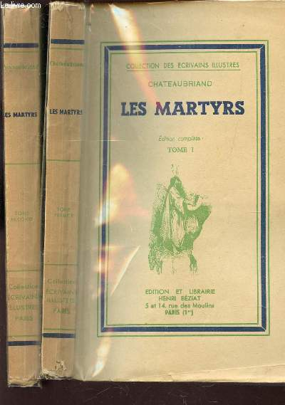 LES MARTYRS  - EN 2 VOLUMES : TOME PREMIER + TOME SECOND / COLLECTION DES ECRIVAINS ILLUSTRES.