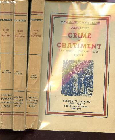 CRIME ET CHATIMENT  - EN 3 TOMES : I +II +III  / COLLECTION DES ECRIVAINS ILLUSTRES.