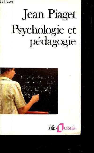 PSYCHOLOGIE ET PEDAGOGIE / collection folio-essais n)91.