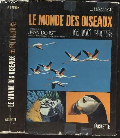 LE MONDE DES OISEAUX - EN 1001 PHOTOS.