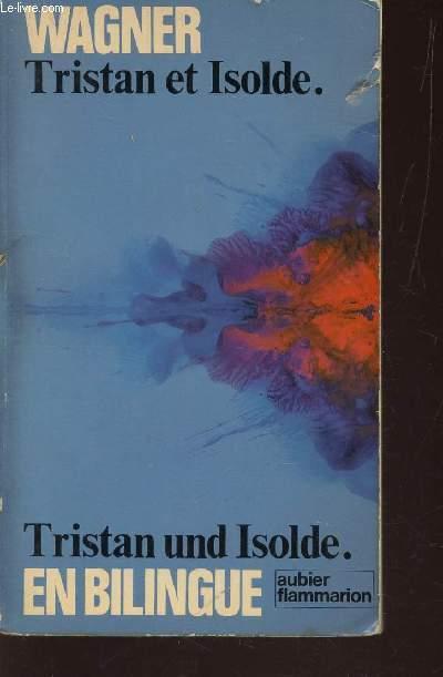 TRISTAN ET ISOLDE - TRISTAN UND ISOLDE / EN BILINGUE : ALLEMAND FRANCAIS.