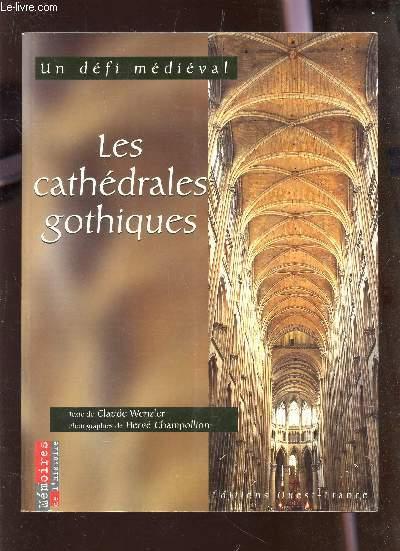 LES CATHEDRALES GOTHIQUES - UN DEFI MEDIEVAL / COLLECTION 3MEMOIRES DE L'HISTORIE
