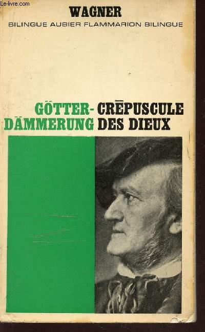 GOTTER DAMMERUNG - CREPUSCULE DES DIEUX  / EN BILINGUE : ALLEMAND FRANCAIS.