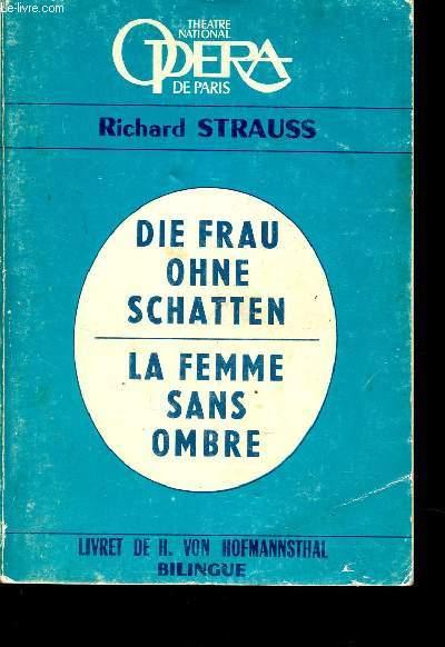 LA FEMME SANS OMBRE - DIE FRAU OHNE SCHATTEN /  - LIVRET DE HUGO VON HOFMANNSTHAL / BILINGUE FRANCAIS ALLEMAND / COLLECTION