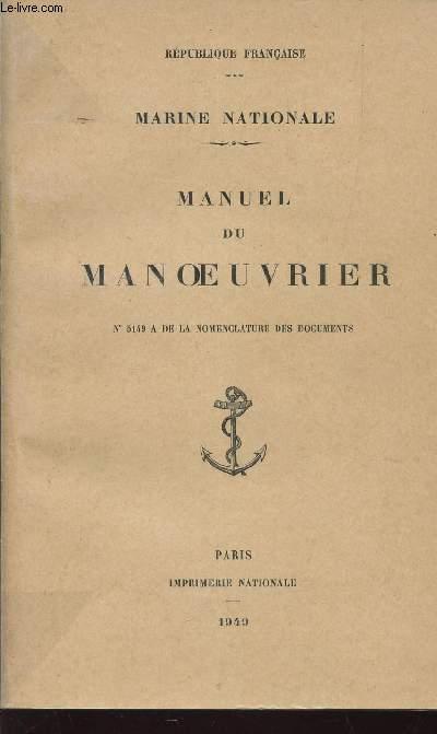 MANUEL DU MANOEUVRIER  / MARINE NATIONALE - N°5149 A DE LA NOMENCLATURE DES DOCUMENTS.