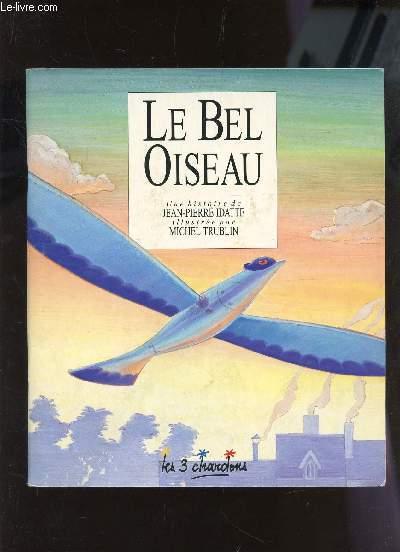 LE BEL OISEAU.