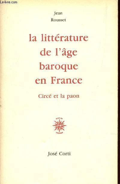 LA LITTERATURE DE L'AGE BAROQUE EN FRANCE - CIRCE ET LA PAON.
